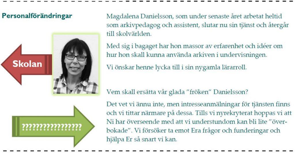 Arkivpedagog/-assistent Magdalena Danielsson slutar sin tjänst i juli.